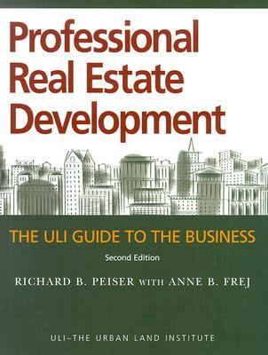 Professional Real Estate Development The ULI guide To The Business