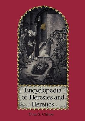 Encyclopedia of Heresies and Heretics
