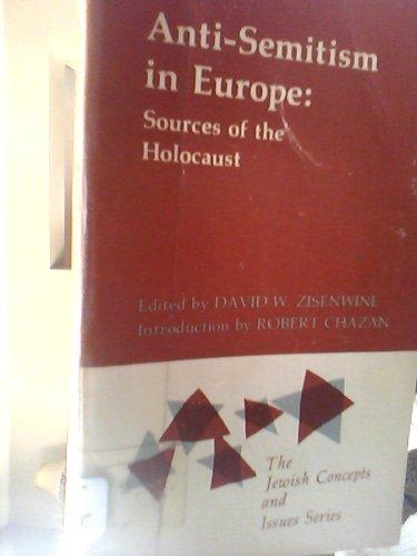 Anti-Semitism in Europe: Sources of the Holocaust (The Jewish concepts and Issues Series)