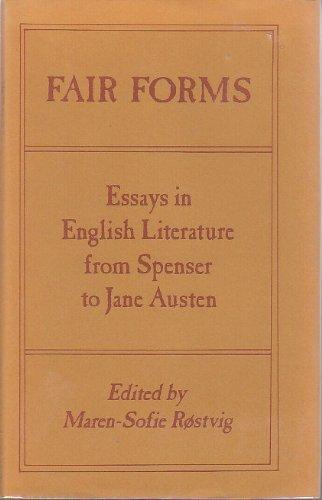 Fair forms;: Essays in English literature from Spenser to Jane Austen