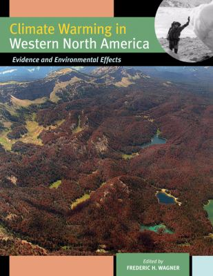 Climate Warming in Western North America: Evidence and Environmental Effects