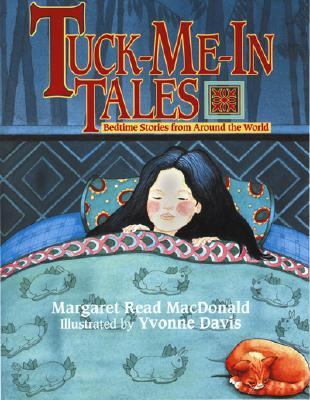 Tuck-Me-In Tales Bedtime Stories from Around the World