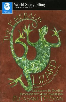 Emerald Lizard Fifteen Latin American Tales to Tell in English and Spanish