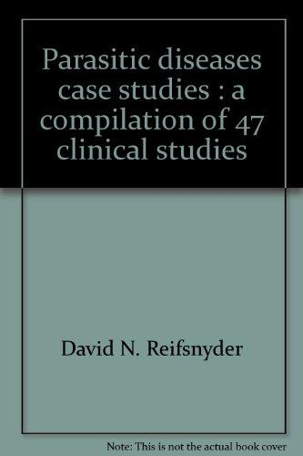 Parasitic diseases, case studies: A compilation of 47 clinical studies