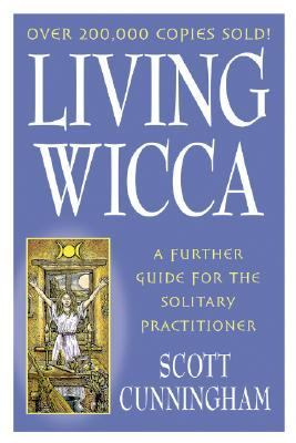 Living Wicca A Further Guide for the Solitary Practitioner