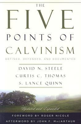 Five Points of Calvinism Defined, Defended, Documented
