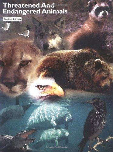 Threatened And Endangered Animals: An Extended Case Study For The Investigation And Evaluation Of Issues Surrounding Threatened And Endangered Animals Of The United States