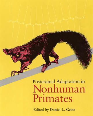 Postcranial Adaptation in Nonhuman Primates