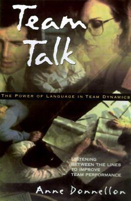 Team Talk The Power of Language in Team Dynamics