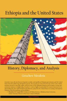 Ethiopia and the United States: History, Diplomacy, and Analysis