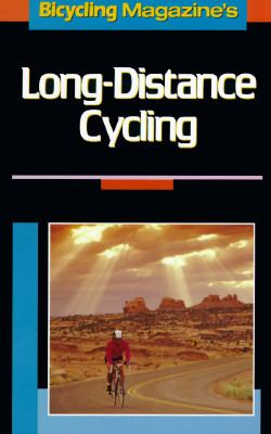 Bicycling Magazine's Long-Distance Cycling - Bicycling Magazine - Paperback