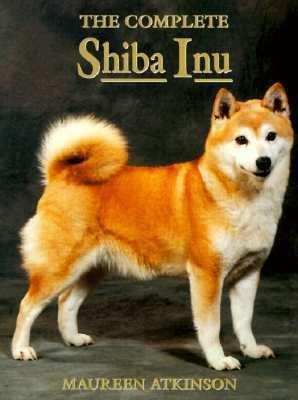 The Complete Shiba Inu - Maureen Atkinson - Paperback