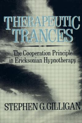 Therapeutic Trances The Cooperation Principle in Ericksonian Hypnotherapy
