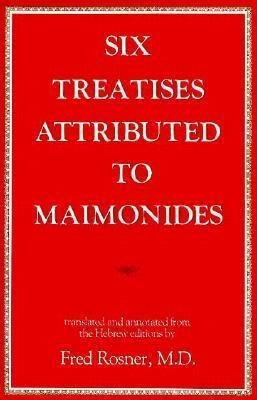Six Treatises Attributed to Maimonides