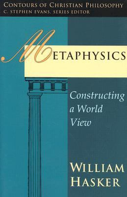 Metaphysics Constructing a World View