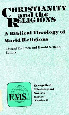 Christianity and the World Religions A Biblical Theology of World Religions