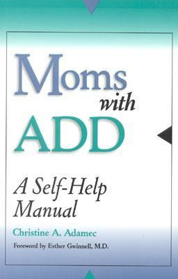 Moms With Add A Self-Help Manual