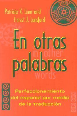 En Otras Palabras Perfeccionamiento Del Espanol Por Medio De LA Traduccion
