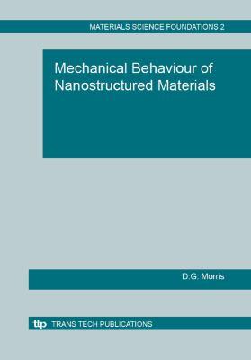 Mechanical Behaviour of Nanostructured Materials (Materials Science Foundations)
