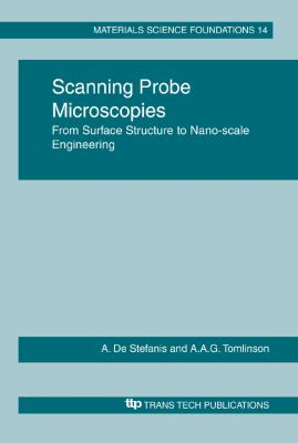 Scanning Probe Microscopies: From Surfaces Structure to Nano-Scale Engineering (Materials Science Foundations)