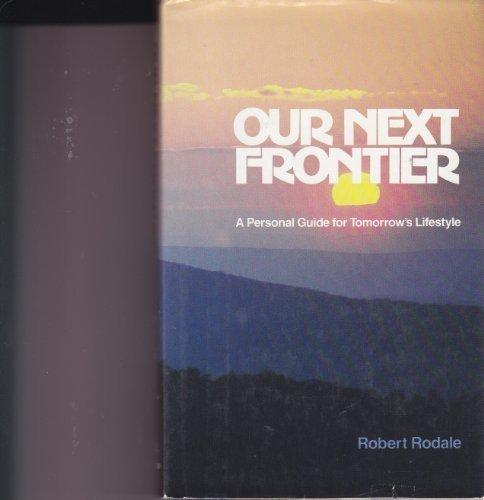 Our Next Frontier: A Personal Guide for Tomorrow's Lifestyle