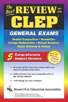 Best Review for the Clep General Exams  Featuring the Latest on the Clep Computer-Based Tests (Cbts)