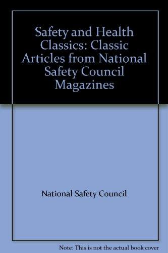 Safety and Health Classics: Classic Articles from National Safety Council Magazines