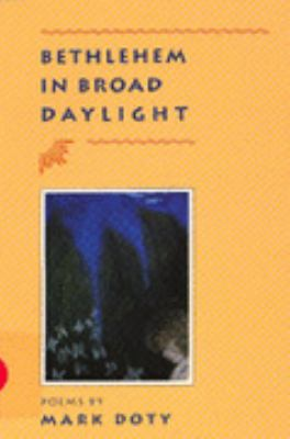 Bethlehem in Broad Daylight - Mark Doty - Paperback - 1st ed