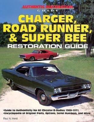 Charger, Road Runner, & Super Bee Restoration Guide