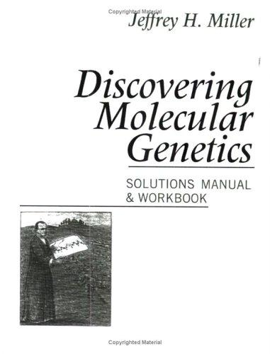 Discovering Molecular Genetics: Companion Solutions Manual & Workbook
