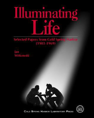 Illuminating Life Selected Papers from Cold Spring Harbor (1903-1969)