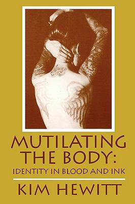 Mutilating the Body Identity in Blood and Ink