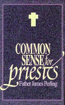 Common Sense for Priests