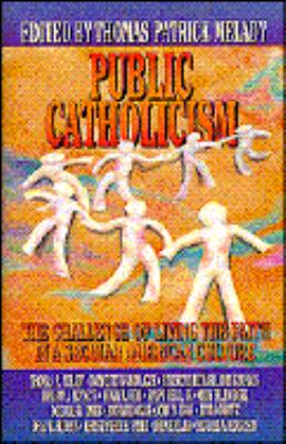 Public Catholicism: The Challenge of Living the Faith in a Secular American Culture - Thomas Patrick Melady - Hardcover