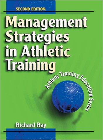 Management Strategies in Athletic Training (Athletic Training Education Series)