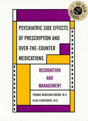 Psychiatric Side Effects of Prescription and Over-The-Counter Medications Recognition and Management