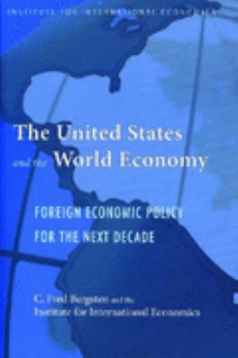 United States And The World Economy Foreign Economic Policy For The Next Decade