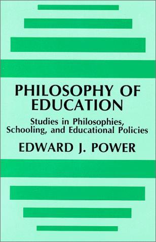 Philosophy of Education: Studies in Philosophies Schooling and Educational Policies