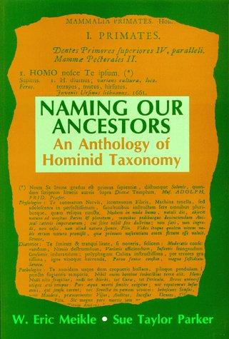Naming Our Ancestors: An Anthology of Hominid Taxonomy