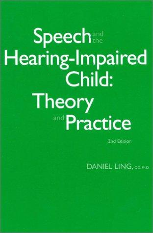 Speech and the Hearing-Impaired Child: Theory and Practice