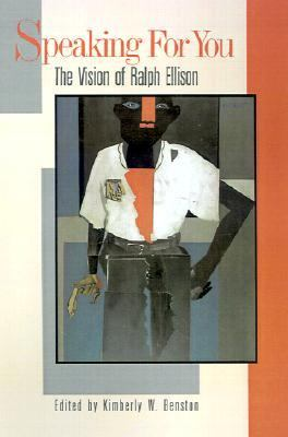 Speaking for You The Vision of Ralph Ellison