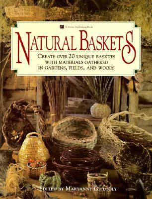 Natural Baskets: Create over Twenty Unique Baskets with Materials Gathered in Gardens, Fields, and Woods