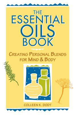Essential Oils Book Creating Personal Blends for Mind & Body