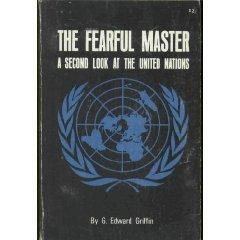 Fearful Master: A Second Look at the United Nations