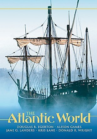 Atlantic World A History, 1400-1888