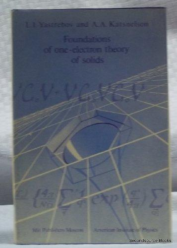 Foundations of One-Electron Theory of Solids (AIP Translation Series)