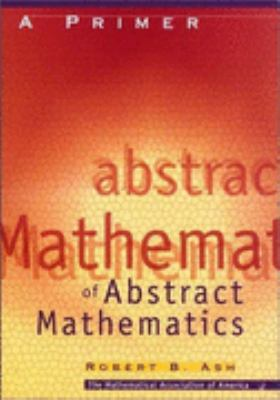 Primer of Abstract Mathematics