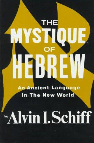 The Mystique of Hebrew: An Ancient Language in the New World