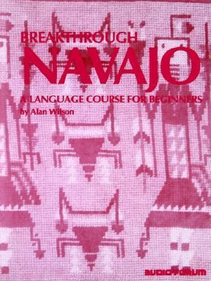 Breakthrough Navajo An Introductory Course