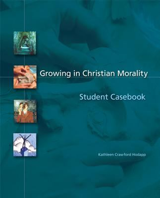 Growing in Christian Morality Student Casebook